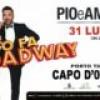 """A Capo d' Orlando Il 31 luglio al Porto Turistico il tour estivo di Pio e Amedeo """"Tutto Fa Broadway"""""""